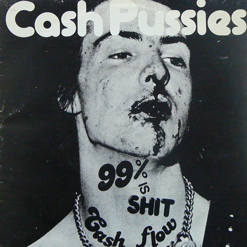 CASH PUSSIES / 99% IS SHIT ('79) [USED 7inch/UK] 1000円