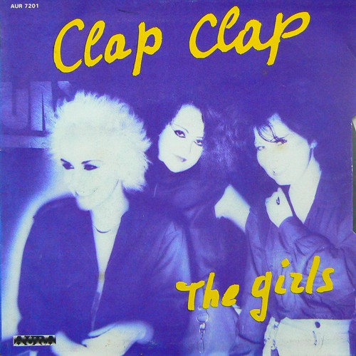 THE GIRLS / CLAP CLAP ('81) [USED 7inch/EU] 900円