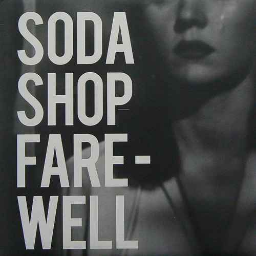 SODA SHOP / FAREWELL ('10) [USED 7inch/US] 770円